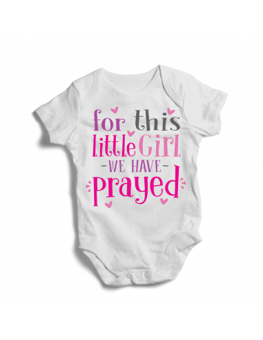For this little girl we have prayed, baby bodysuit