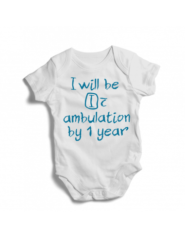 I will be independent with ambulation by 1 year , baby bodysuit