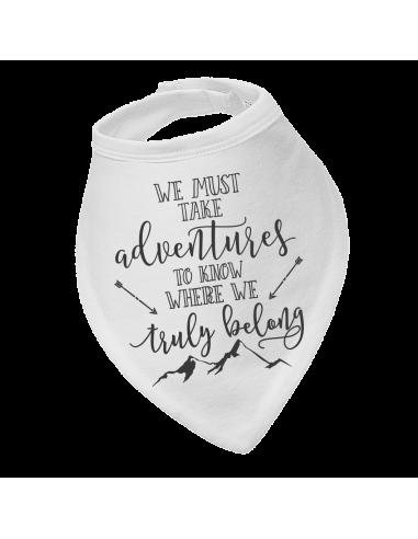 Baby bandana bib We must take adventures