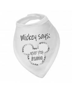 Baby bandana bib Mickey says never stop dreaming