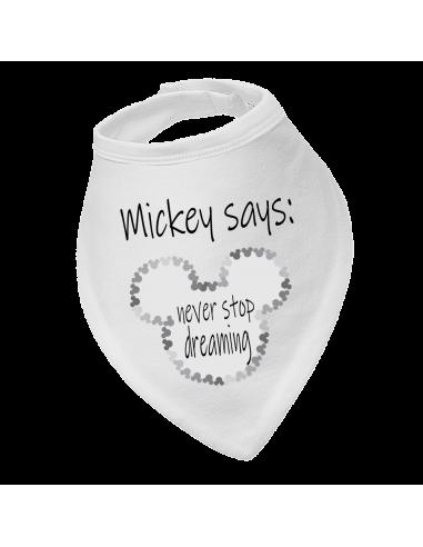 Baby bandana bib Mickey says never stop dreaming