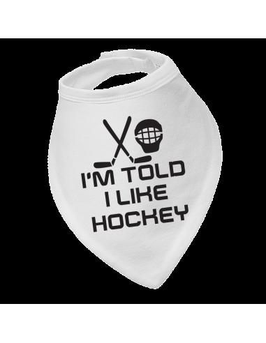 Baby bandana bib I'm Told I Like Hockey