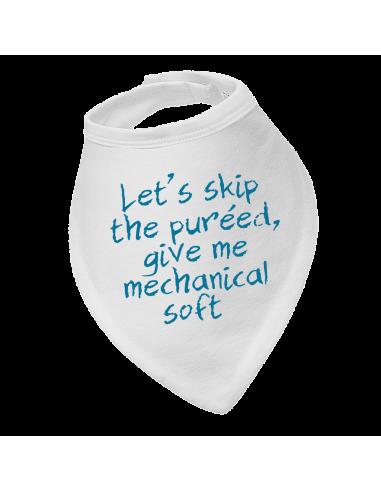 Baby bandana bib Let's skip the pureed, give me mechanical soft