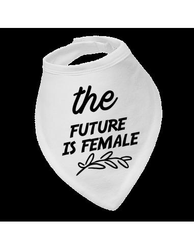Baby bandana bib The Future Is Female