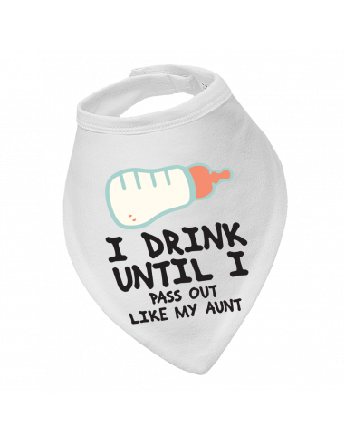 Baby bandana bib I Drink Until I Pass Out Like My Aunt