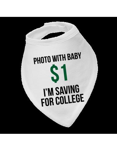 Baby bandana bib Photo With Baby 1$ I'm Saving For College