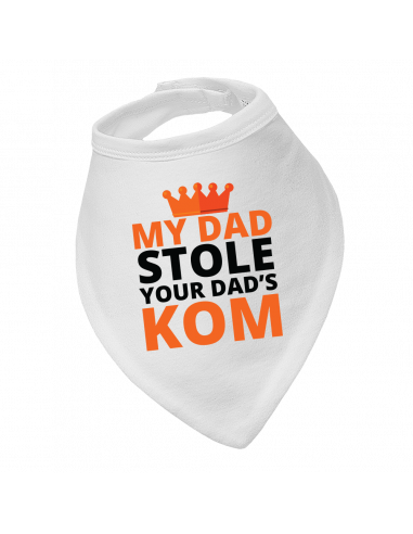 Baby bandana bib My Dad Stole Your Dad's Kom