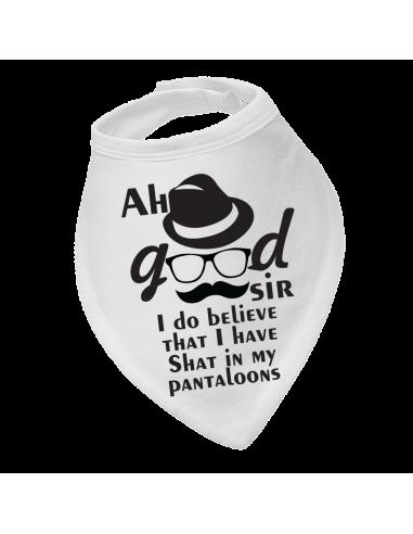 Baby bandana bib Ah Good Sir I do Believe That I Have …Pantaloons