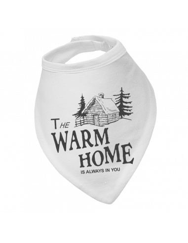 Baby bandana bib The Warm Home Is Always In You