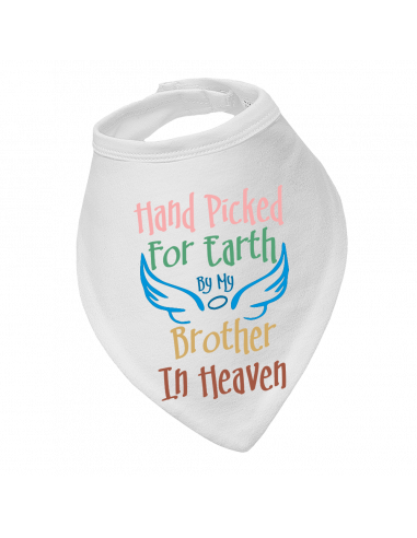 Baby bandana bib, Hand Picked For Earth By My Brother In Heaven