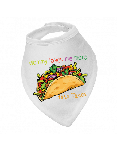 Baby bandana bib, Mommy Loves Me More Than Tacos