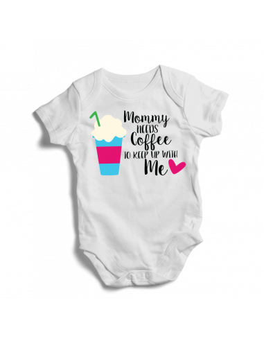 Mommy needs coffee to keep up with me, baby onesie