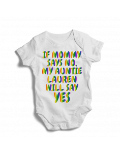 If mommy says no, my auntie will say yes, personalised onesies