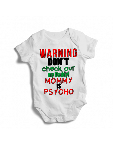 Warning don't check out my daddy! Mommy is psycho, baby onesie