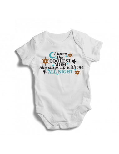 I have the coolest mom, up with me all night, baby bodysuit