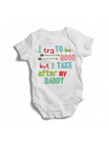 I try to be good, but I take after my daddy, baby bodysuit