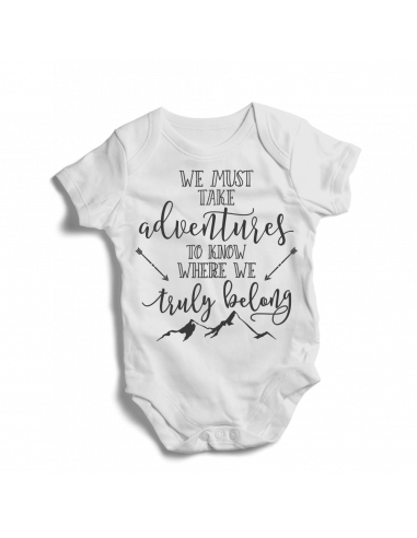 We must take adventures to know where we truly belong, baby bodsyuit